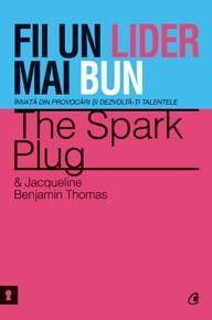Fii Un Lider Mai Bun | The Spark Plug, Jacqueline Benjamin Thomas