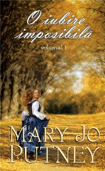 O iubire imposibila (volumul I) | Mary Jo Putney