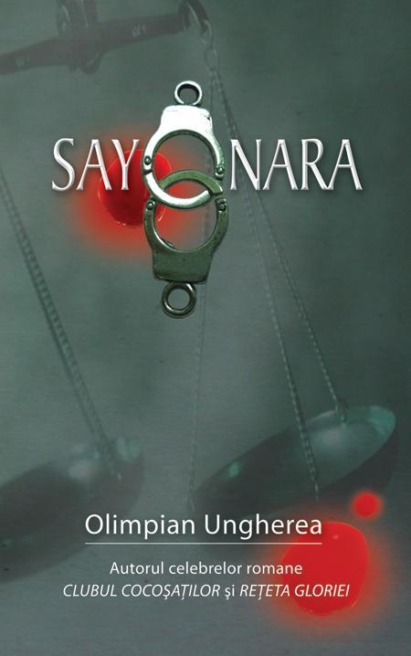 Sayonara. Confesiunile unui criminalist | Olimpian Ungherea