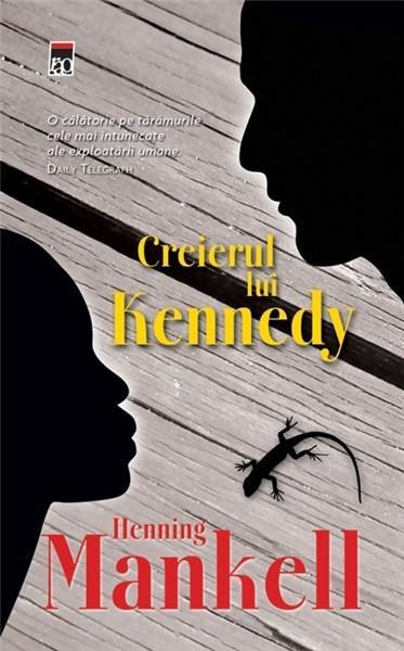 Creierul lui Kennedy | Henning Mankell
