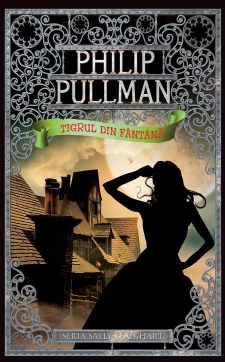 Tigrul din fantana | Philip Pullman