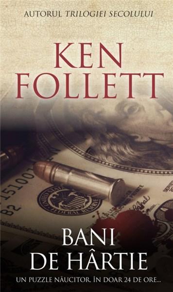 Bani de hartie | Ken Follett
