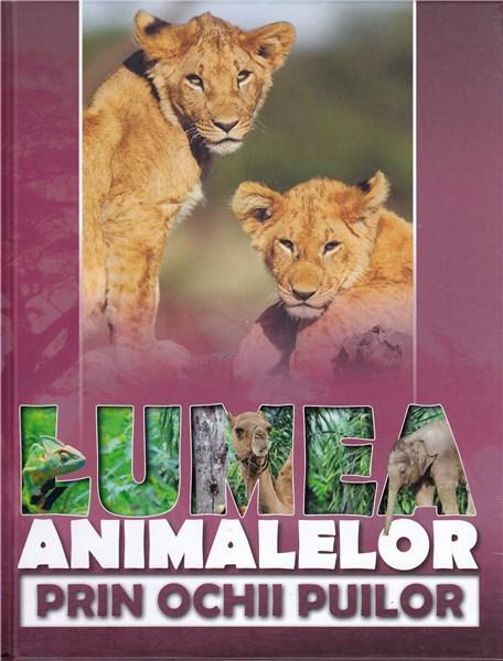 Lumea Animalelor Prin Ochii Puilor | Diana Chirila