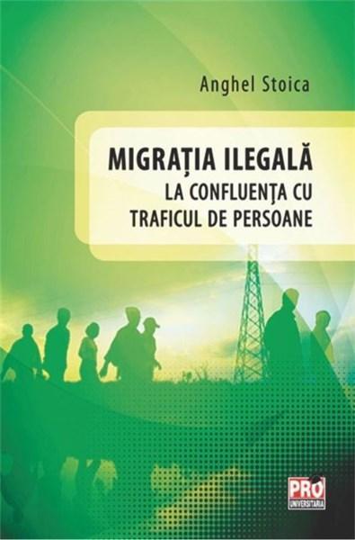 Migratia ilegala la confluenta cu traficul de persoane