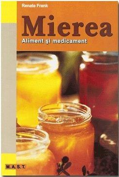 Mierea. Aliment Si Medicament | Renate Frank