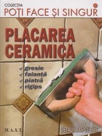 Poti face si singur - Placarea ceramica