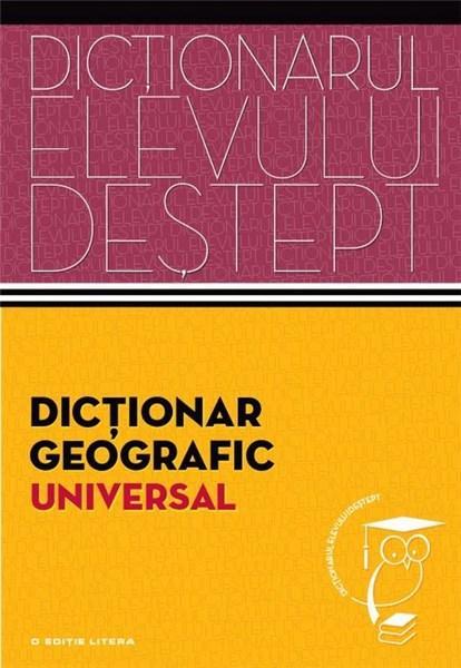 Dictionar geografic universal - Dictionarul elevului destept | Anatol Eremia