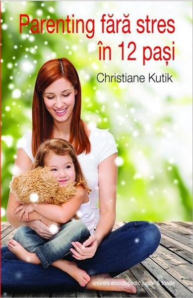 Parenting Fara Stres In 12 Pasi | Christiane Kutik