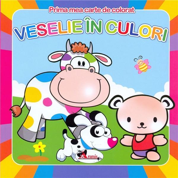 Veselie in culori - prima mea carte de colorat