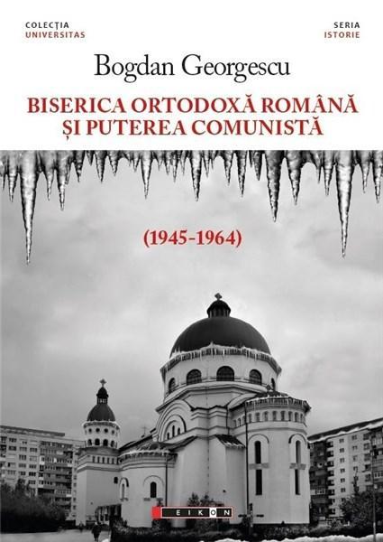 Imagine Biserica Ortodoxa Romana Si Puterea Comunista (1945-1964) - Bogdan