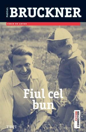 Fiul cel bun | Pascal Bruckner