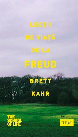 Lectii De Viata De La Freud | Brett Kahr