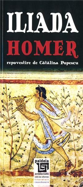 Iliada - Repovestire de Catalina Popescu | Homer, Catalina Popescu