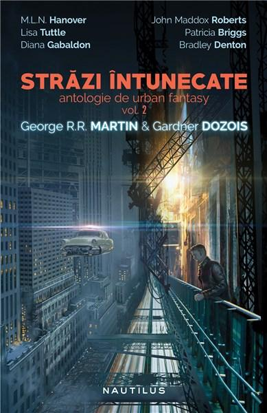 Strazi intunecate - Antologie de Urban Fantasy. Vol 2 | George R.R. Martin, Gardner Dozois