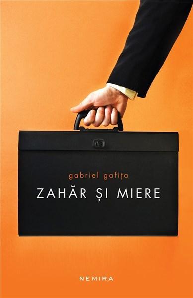 Zahar si miere | Gabriel Gafita
