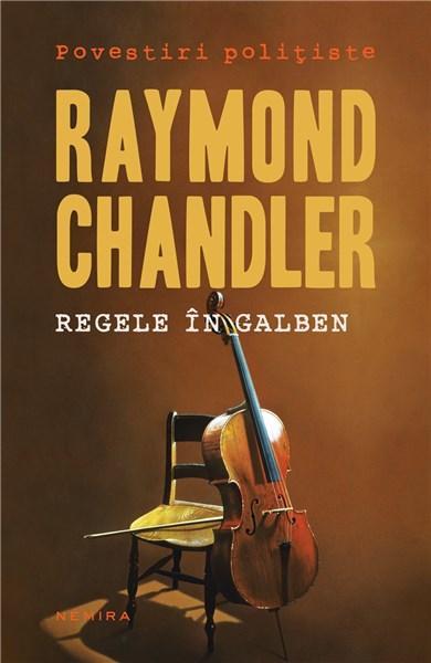 Regele in galben | Raymond Chandler