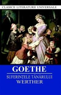 Suferintele tanarului Werther | Johann Wolfgang Von Goethe