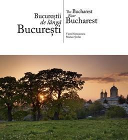 Bucurestii de langa Bucuresti (romana / engleza)