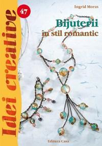 Bijuterii in stil romantic - Ed. a II a - Idei Creative 47
