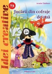 Jucarii Din Cofraje De Oua - Idei Creative 73 | Armin Taubner