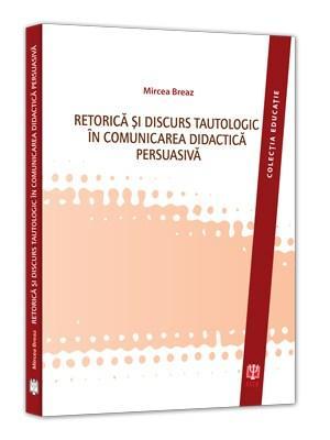 Retorica si discurs tautologic in comunicarea didactica persuasiva