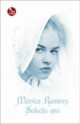 Seductia apei | Monica Ramirez