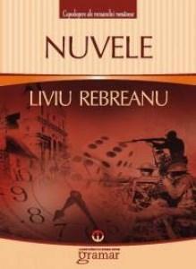 Nuvele - Liviu Rebreanu | Liviu Rebreanu