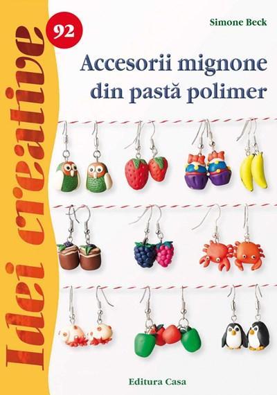 Imagine Accesorii Mignone Din Pastă Polimer - Idei Creative 92 - Simone Beck