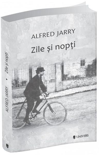 Zile si nopti | Alfred Jarry