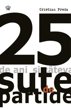 Imagine 25 De Ani Democratie Si Cateva Sute Partide - Cristian Preda
