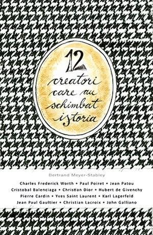 Imagine 12 Creatori Care Au Schimbat Istoria - Bertrand Meyer-stabley