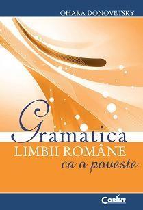 Gramatica limbii romane ca o poveste | Ohara Donovetsky