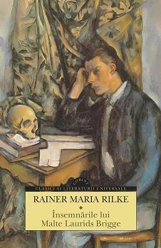 Insemnarile lui Malte Laurids Brigge | Rainer Maria Rilke