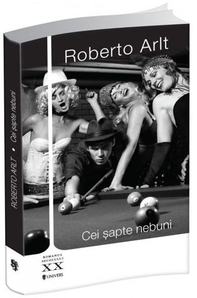 Cei sapte nebuni   Roberto Arlt