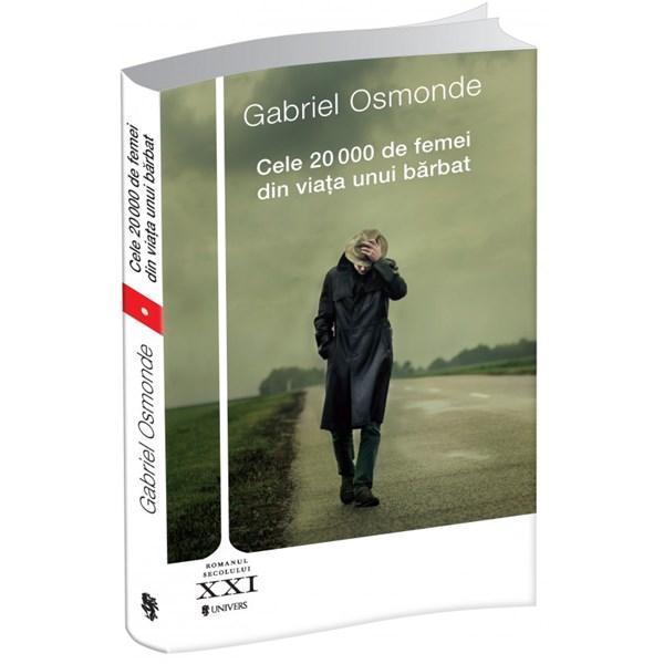 Cele 20000 de femei din viata unui barbat | Gabriel Osmonde