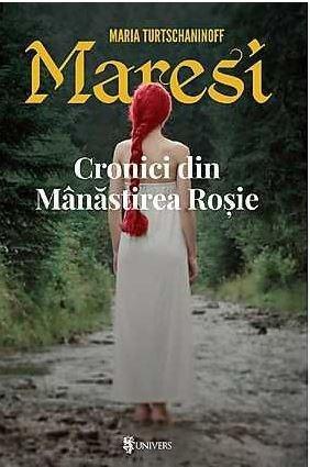 Maresi. Cronici din Manastirea Rosie | Maria Turtschaninoff