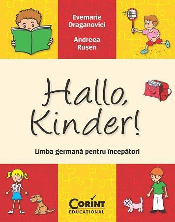 Hallo, Kinder! Limba germana pentru incepatori | Andreea Rusen, Evemarie Draganovici