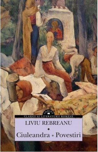 Ciuleandra. Povestiri | Liviu Rebreanu
