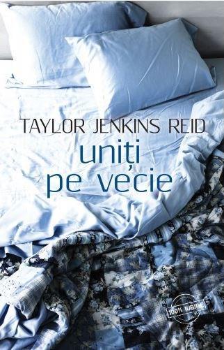Uniti pe vecie | Taylor Jenkins Reid
