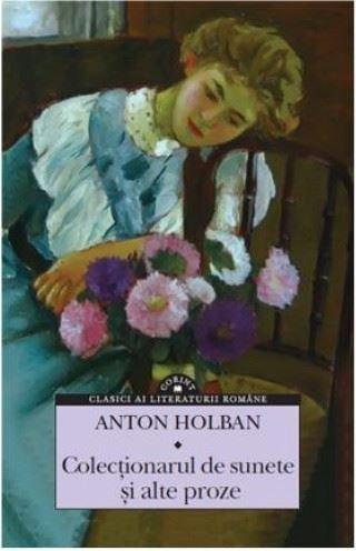 Colectionarul de sunete si alte proze | Anton Holban