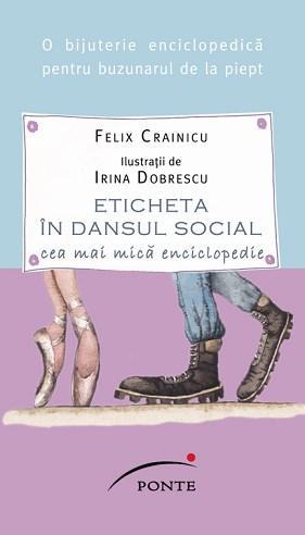 Eticheta in dansul social. Cea mai mica enciclopedie | Felix Crainicu