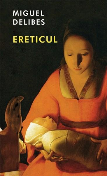 Ereticul | Miguel Delibes