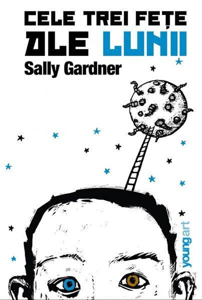 Cele trei fete ale lunii | Sally Gardner