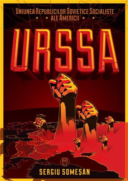 URSSA - Uniunea Republicilor Sovietice Socialiste ale Americii   Sergiu Somesan