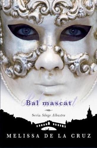 Bal mascat. Seria Sange Albastru vol. 2
