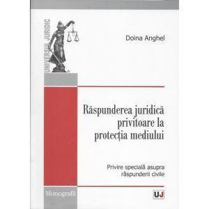 Raspunderea Juridica Privitoare La Protectia Mediului