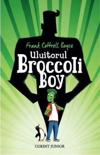 Uluitorul Broccoli Boy | Frank Cottrell Boyce