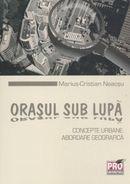 Orasul sub lupa: concepte urbane. Abordare geografica