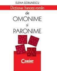 Dictionar francez-roman de omonime si paronime | Elena Gorunescu