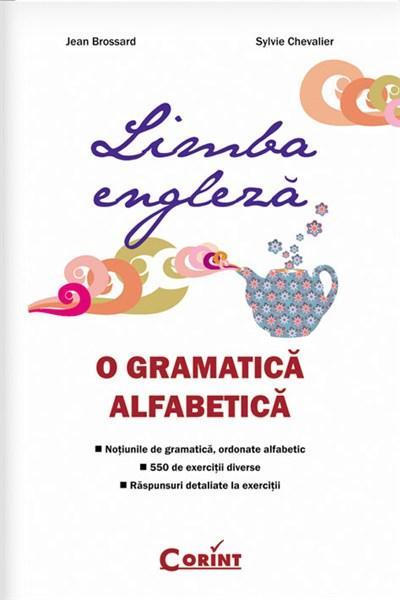 Limba engleza - O gramatica alfabetica | Sylvie Chevalier, Jean Brossard